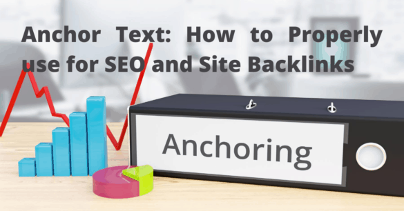 Anchor Text: How to Properly Use them For SEO and Website Backlinking