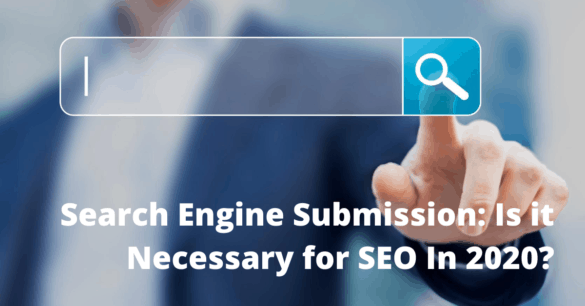 Search Engine Submission Required for 2020