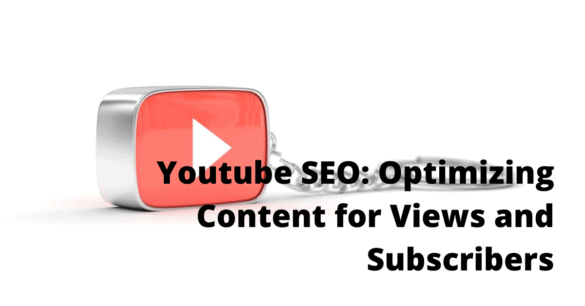 YouTube SEO Optimization of Your Videos For Maximum Views and Subscibers