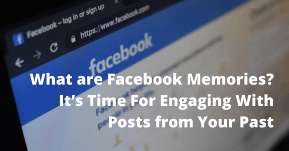 What are Facebook Memories and How to Use Them For Digital Marketing