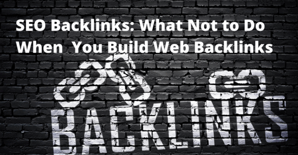 SEO Backlinks abs What Not to Do When Building Backlinks