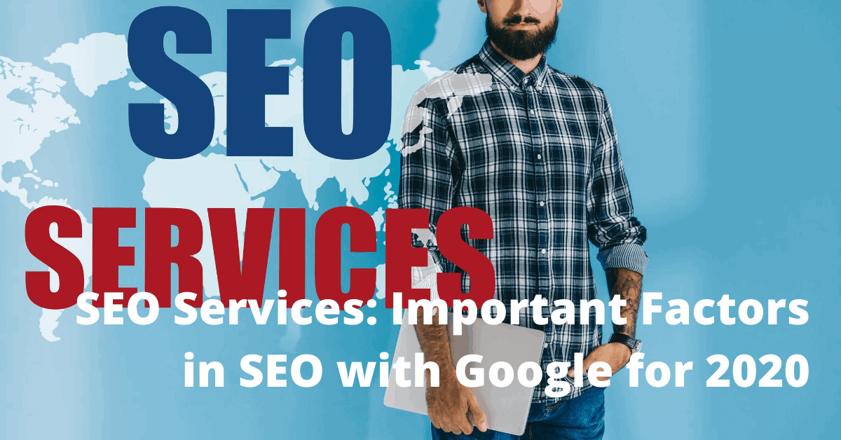 SEO Services: important Factors In SEO for Google