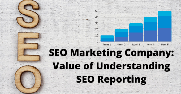 SEO Marketing Company: SEO Reports and Why They Are Crucial