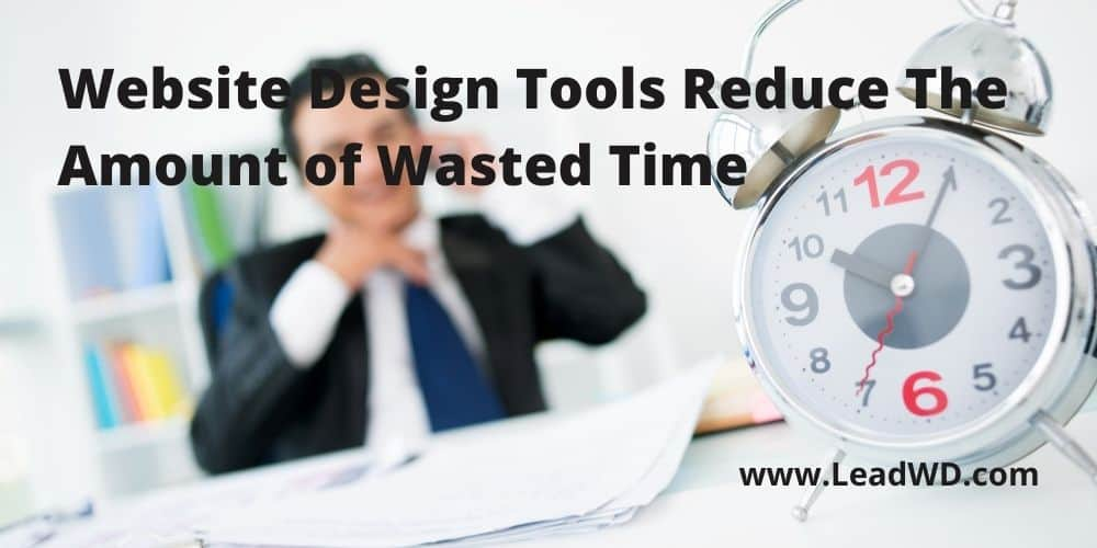 Website Design Tools Reduce The Amount of Wasted Time